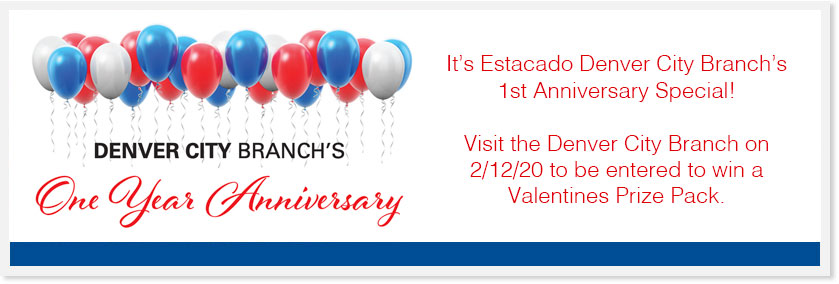 It's Estacado Denver City Branch's 1st Anniversary Special! Visit the Denver City Branch on 2/12/20 to be entered to win a Valentines Prize Pack.